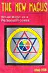 The New Magus: Ritual Magic As a Pers...