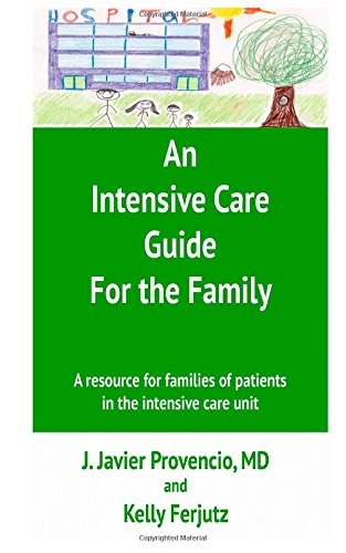 An Intensive Care Guide For The Family: A Resource For Families Of Patients In The Intensive Care Unit front-26777