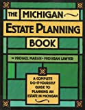 The Michigan Estate Planning Book: A Complete Do-It-Yourself Guide to Planning an Estate in Michigan