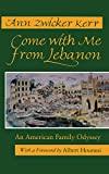 img - for Come with Me from Lebanon: An American Family Odyssey (Contemporary Issues in the Middle East (Hardcover)) book / textbook / text book