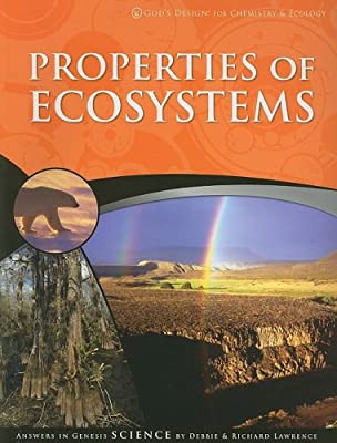 Properties of Ecosystems (God's Design for Chemistry & Ecology)