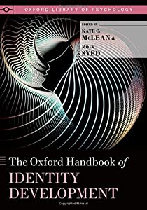 The Oxford Handbook of Identity Development (Oxford Library of Psychology)
