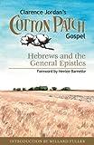 Cotton Patch Gospel: Hebrews and the General Epistles (Volume 4)