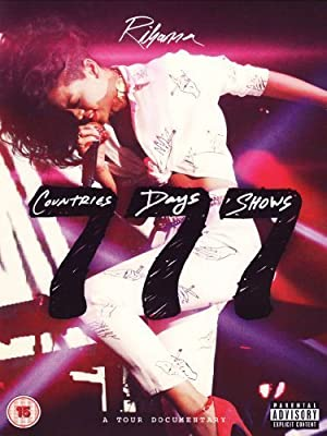 Rihanna 777: Documentary - 7Countries 7Days 7Shows by Def Jam