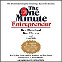The One Minute Entrepreneur: The Secret to Creating and Sustaining a Successful Business (       UNABRIDGED) by Ken Blanchard, Don Hutson, Ethan Willis Narrated by Sam Freed
