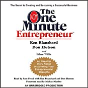 The One Minute Entrepreneur: The Secret to Creating and Sustaining a Successful Business | [Ken Blanchard, Don Hutson, Ethan Willis]
