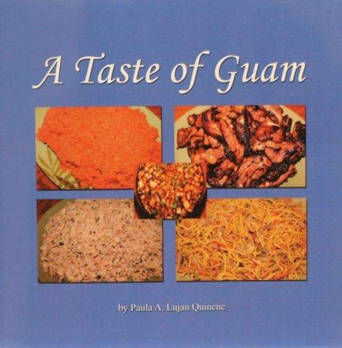 A Taste of Guam by Paula Ann Lujan Quinene