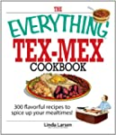 The Everything Tex-Mex Cookbook: 300...