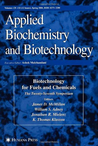 Biotechnology For Fuels And Chemicals: The Twenty-Seventh Symposium (Applied Biochemistry And Biotechnology, Volumes 129-132)