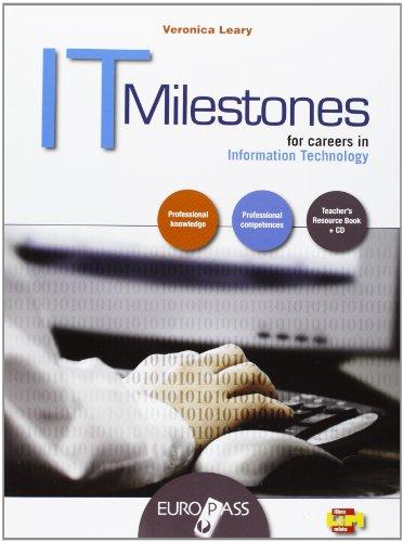 IT Milestones. Con Espansione Online. LibroLIM. Per Lo Studente. Per Le Scuole Superiori