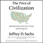 The Price of Civilization: Reawakening American Virtue and Prosperity | Jeffrey D. Sachs
