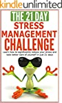 The 21-Day Stress Management Challeng...