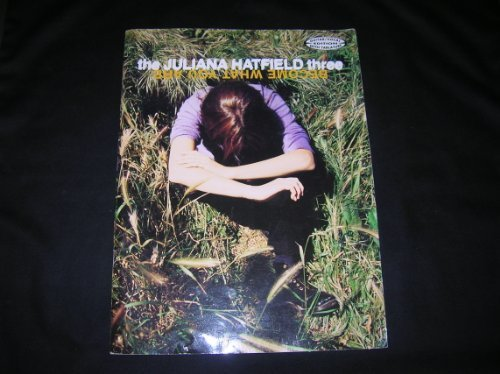 The Juliana Hatfield Three: Become What You Are: 0