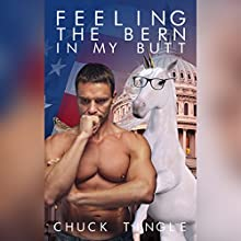 Feeling the Bern in My Butt Audiobook by Chuck Tingle Narrated by Sam Rand