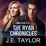 The Ryan Chronicles Trilogy II | J.E. Taylor