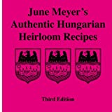 img - for June Meyer's Authentic Hungarian Heirloom Recipes Third Edition book / textbook / text book