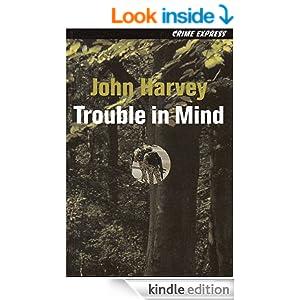 Trouble in Mind - John Harvey