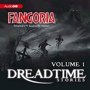 Fangoria's Dreadtime Stories, Volume One (Dramatized) | [Steve Nubie, Max Allan Collins, Dennis Etchison, Matthew Elliott]