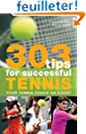 303 Tips for Successful Tennis: Your...