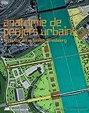 echange, troc Yannis Tsiomis, Volker Ziegler - Anatomie de projets urbains : Bordeaux, Lyon, Rennes, Strasbourg
