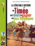 La v�ritable histoire de Tim�e qui r�vait de gagner aux jeux Olympiques