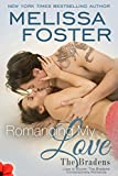 Romancing My Love (Love in Bloom: The Bradens, Book 9 ) Contemporary Romance
