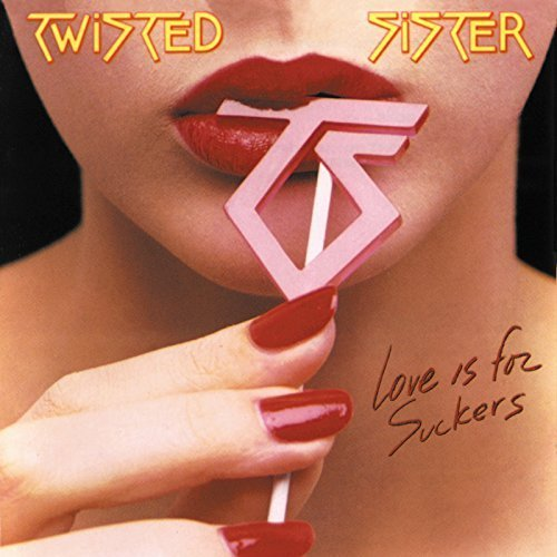 Love Is for Suckers by Twisted Sister (2011-03-01)
