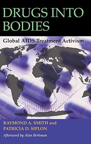 Drugs into Bodies: Global AIDS Treatment Activism