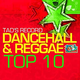 Tad's Record Dancehall & Reggae Top Ten