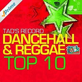 Tad's Record Dancehall & Reggae Top Ten