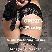 CMNF-Party: Eine BDSM-Story (Club Cuffs and Whips 1) Hörbuch von Margaux Navara Gesprochen von: Maike Luise Fengler