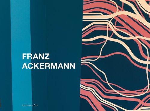 Franz Ackermann: Kat. Kunstmuseum Bonn