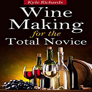 Wine Making for the Total Novice Audiobook