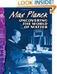 Max Planck: Uncovering the World of M...