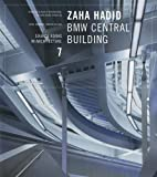 Zaha Hadid: BMW Central Building Source Book in Architecture 7 (Source Books in Architecture)