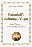 img - for Patanjali's Ashtanga Yoga: from Theory - to Practical Realization book / textbook / text book