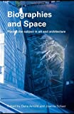 img - for Biographies & Space: Placing the Subject in Art and Architecture book / textbook / text book