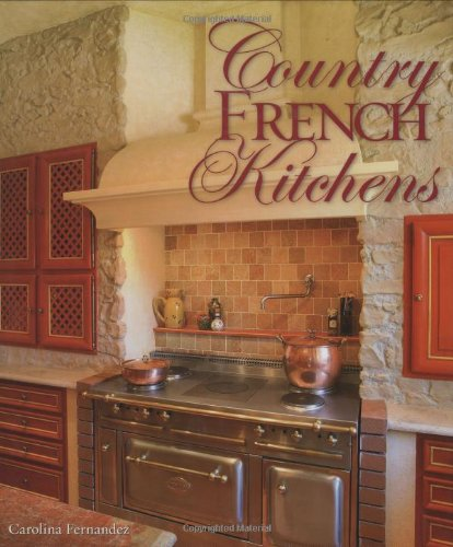 Book Review: Country French Kitchens By Carolina Fernandez
