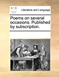 Poems on Several Occasions. Published by...