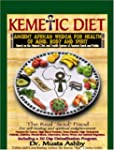 Kemetic Diet: Food for Body, Mind and...