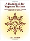 img - for A Handbook for Yogasana Teachers by Robin, Mel (2009) Paperback book / textbook / text book