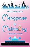 Menopause to Matrimony