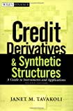 img - for Credit Derivatives & Synthetic Structures: A Guide to Instruments and Applications, 2nd Edition book / textbook / text book