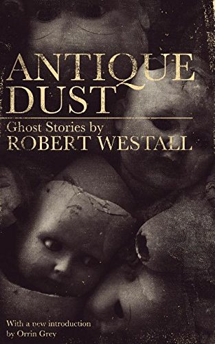 Antique Dust: Ghost Stories (Valancourt 20th Century Classics)