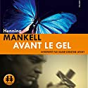 Avant le gel Audiobook by Henning Mankell Narrated by Marie-Christine Letort