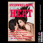Overwhelming Heat: Five Explicit Erotica Stories | Stacy Reinhardt,Samantha Sampson,Molly Synthia,Lisa Vickers,Kate Youngblood
