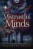 Mistrustful Minds: A novel about Thomas Wyatt, lover of Anne Boleyn (The Allington Accounts)