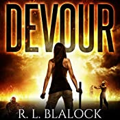 Devour: Death & Decay, Book 1 | [R. L. Blalock]