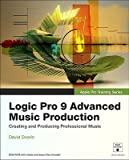 img - for Logic Pro 9 Advanced Music Production [With DVD ROM]   [LOGIC PRO 9 ADVD MUSIC-W/DVDRM] [Paperback] book / textbook / text book