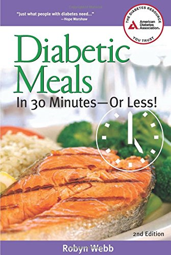 Diabetic Meals in 30 Minutes—or Less! by Robyn Webb M.S.